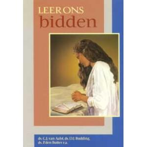 Leer ons bidden, Ds. G.J. van Aalst, Ds. D.J. Budding e.a. (nog enkele ex.)