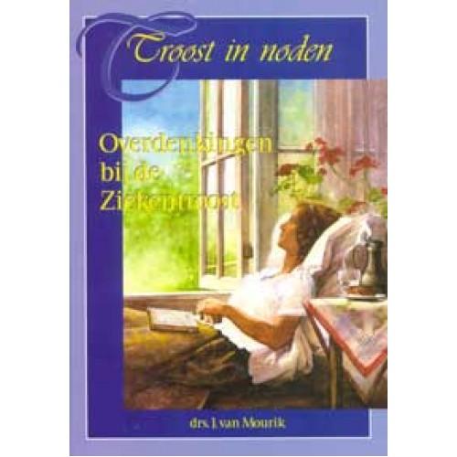 Troost in noden, Dagboek bij de Ziekentroost, Drs. J. van Mourik (uitverkocht)