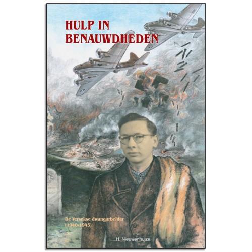 Hulp in benauwdheden, Uit het leven van de Yersekse dwangarbeider H. Nieuwenhuize