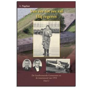 Watersnood 1953: Van zee tot zee zal Hij regeren deel 2, L. Vogelaar
