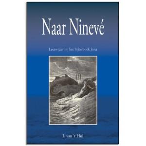 Naar Nineve, Leeswijzer bij het Bijbelboek Jona, J van 't Hul