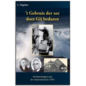 Watersnood 1953: 't Gebruis der zee doet Gij bedaren, L. Vogelaar (herdruk)