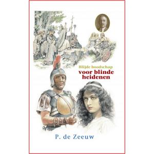 H37. Blijde boodschap voor blinde heidenen, P. de Zeeuw