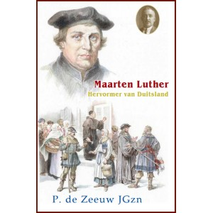 Dl. 22. Maarten Luther, P. de Zeeuw, MJ Ruissen