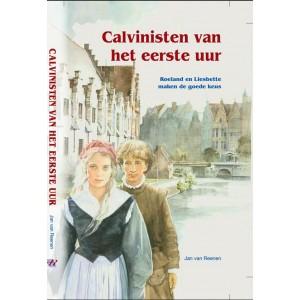 Dl. 13. Calvinisten v.h. eerste uur, J. van Reenen