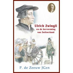 Dl. 20. Ulrich Zwingli, P. de Zeeuw JGzn