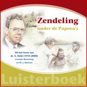 Luisterboek Zendeling onder de papoea's, Lieneke Benschop en MJ Ruissen
