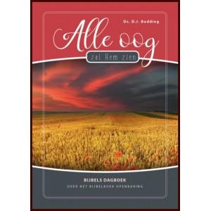 Alle oog zal Hem zien, Bijbels dagboek over het boek Openbaring, Ds. DJ Budding