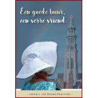 Een goede buur, een verre vriend, Jannie J. van Belzen-Poortvliet