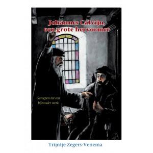 H. 41. Johannes Calvijn, een grote hervormer Trijntje Zegers-Venema