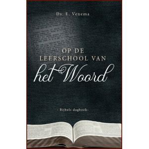 Venema-dagboekset: Op Gods leerschool en Op de leerschool van het Woord