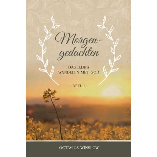 Morgengedachten, Dagelijks wandelen met God deel 1, Bijbels dagboek / Octavius Winslow