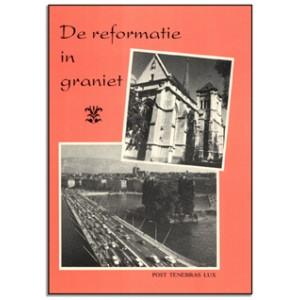 De reformatie in graniet